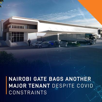 NAIROBI GATE BAGS ANOTHER MAJOR TENANT DESPITE COVID CONSTRAINTS